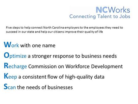 Five steps to help connect North Carolina employers to the employees they need to succeed in our state and help our citizens improve their quality of life.