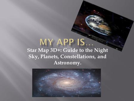 Star Map 3D+: Guide to the Night Sky, Planets, Constellations, and Astronomy.