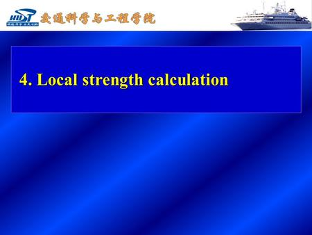 4. Local strength calculation. Response patterns of typical ship structures Response patterns of typical ship structures Primary, secondary and tertiary.