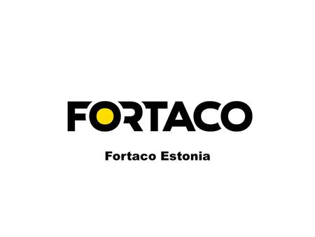 Fortaco Estonia. Fortaco Estonia overview Fortaco Estonia located in Narva, just on the border between EU and Russia. Factory has over 65 years experience.