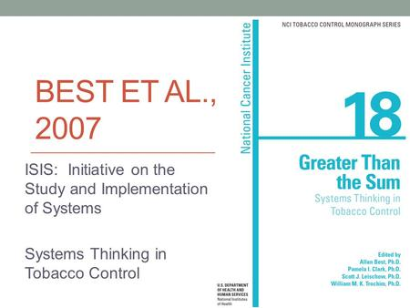 BEST ET AL., 2007 ISIS: Initiative on the Study and Implementation of Systems Systems Thinking in Tobacco Control.