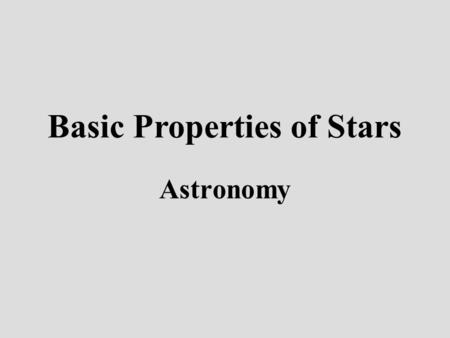 Astronomy Basic Properties of Stars. Kirchhoff's Three Kinds of Spectra.