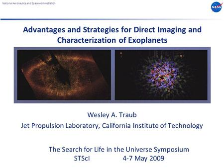 National Aeronautics and Space Administration Wesley A. Traub Jet Propulsion Laboratory, California Institute of Technology Advantages and Strategies for.