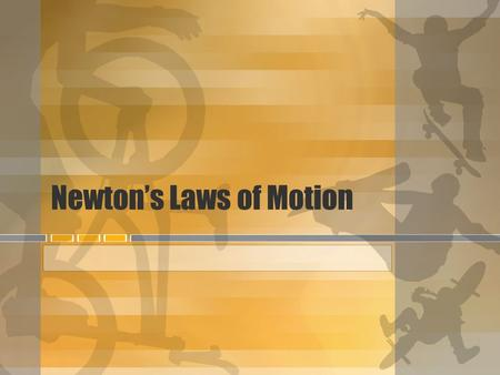 Newton's Laws of Motion. Newton's First Law An object at rest remains at rest and an object in motion remains in motion at constant speed and in a straight.