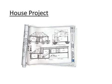House Project. Your challenge: To create a 1200 sq. ft. house (or less) while meeting the following requirements: – It must have the following rooms: