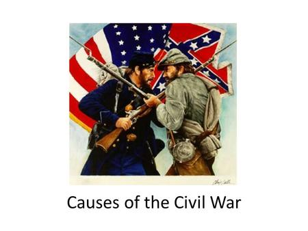 Causes of the Civil War. Should Territories be free or slave? The North: Worried that making new territories into slave territories would give South too.