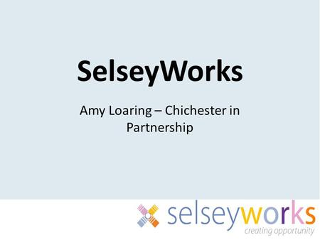 SelseyWorks Amy Loaring – Chichester in Partnership.
