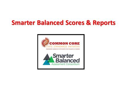 Smarter Balanced Scores & Reports. The new assessment, Smarter Balanced, replaces our previous statewide assessment, the New England Common Assessment.
