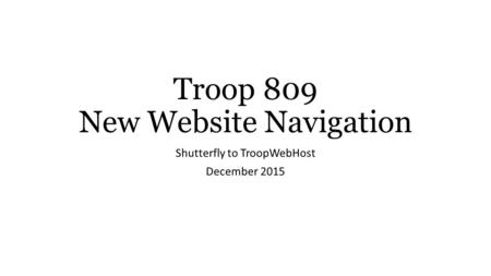 Troop 809 New Website Navigation Shutterfly to TroopWebHost December 2015.