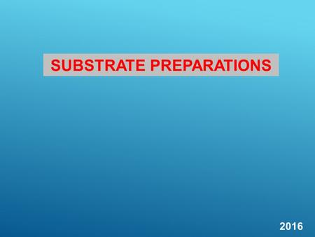 2016 SUBSTRATE PREPARATIONS. SUBSTRATE PREPARATION METHODS FOR CONCRETE Very Course Profile Scabbling – Suitable for very aged, weak or contaminated substrates.