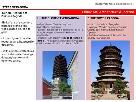 HISTORY OF ART & ARCHITECTURE 3 China: Art, Architecture & Interior TYPES OF PAGODA General Features of Chinese Pagoda: -Built of any of a number of materials-stone,