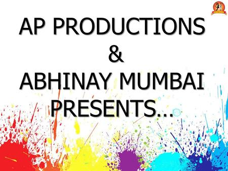 AP PRODUCTIONS & ABHINAY MUMBAI PRESENTS…. OUR PUBLICITY TEMPLATES.