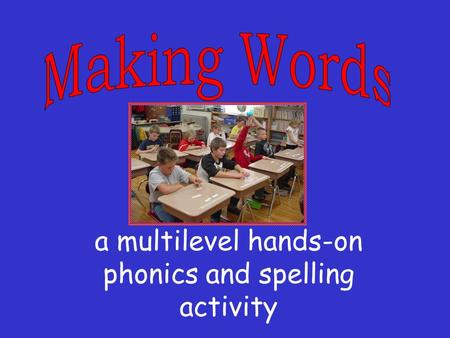 A multilevel hands-on phonics and spelling activity.