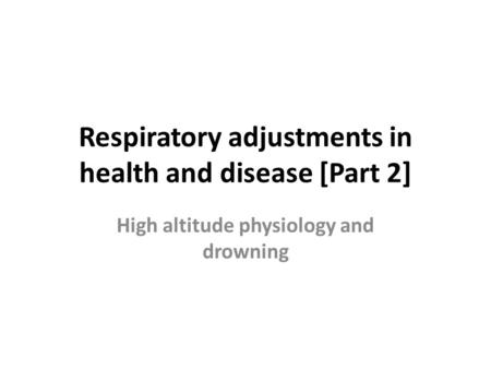 Respiratory adjustments in health and disease [Part 2]