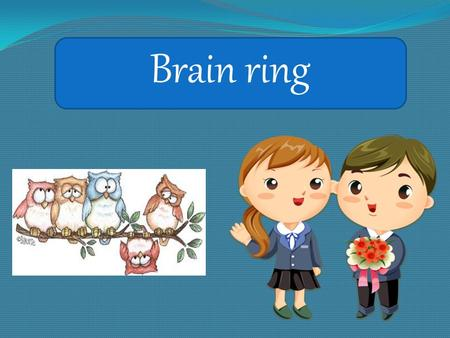 Brain ring. Guess what is the weather like in summer in: … in Antarctica … in Africa … in England … in Russia.
