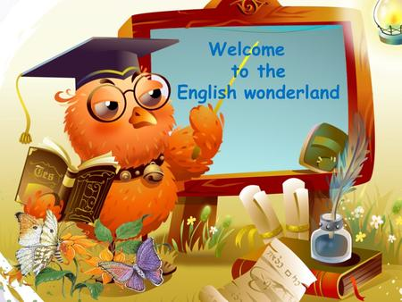 Welcome to the English wonderland Let's travel by …