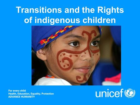 Transitions and the Rights of indigenous children.