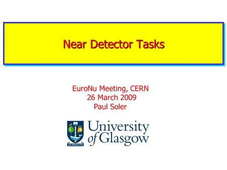 Near Detector Tasks EuroNu Meeting, CERN 26 March 2009 Paul Soler.