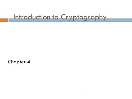 1 Introduction to Cryptography Chapter-4. Definitions  Cryptography = the science (art) of encryption  Cryptanalysis = the science (art) of breaking.