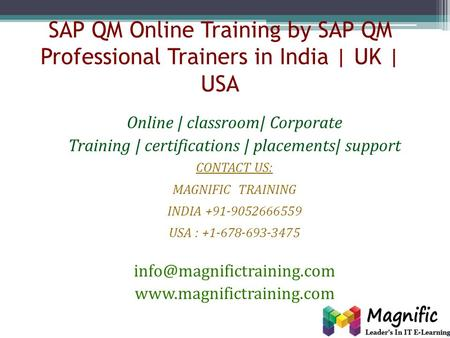 SAP QM Online Training by SAP QM Professional Trainers in India | UK | USA Online | classroom| Corporate Training | certifications | placements| support.