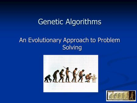 Genetic Algorithms An Evolutionary Approach to Problem Solving.