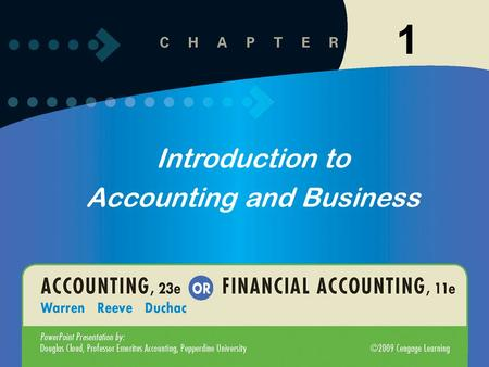 1 Introduction to Accounting and Business 1. 1-2 2 After studying this chapter, you should be able to: Introduction to Accounting and Business 3 State.