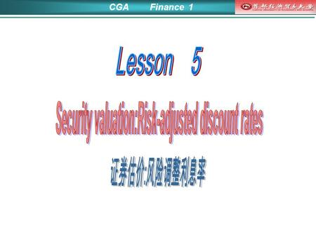 CGA Finance 1. Learning objectives Explain the general determinants of common share prices. Define and show the relationships between (a) the current.