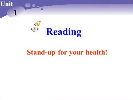 Reading Unit 1 Stand-up for your health!. Dad, cat! Run, run, run! Take it easy, baby! Miao~~~