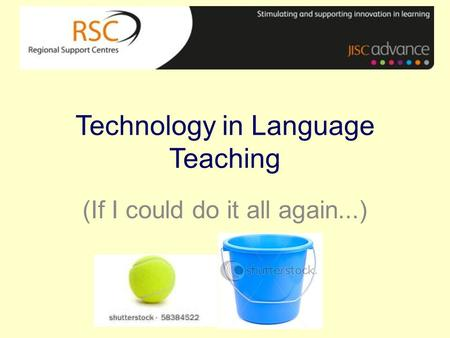 Technology in Language Teaching (If I could do it all again...)