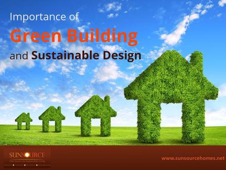 Www.sunsourcehomes.net. Do you know? By 2015, an estimated 40-48% of new non-residential construction by value will be green, equating to a $120-145 billion.
