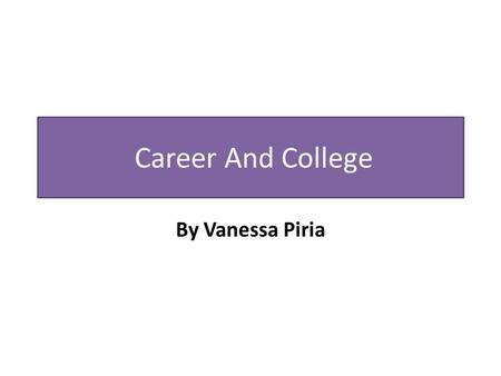 Career And College By Vanessa Piria. Interior Design Interior designers make interior spaces functional, safe, and beautiful for almost every type of.