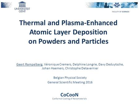 Thermal and Plasma-Enhanced Atomic Layer Deposition on Powders and Particles Geert Rampelberg, Véronique Cremers, Delphine Longrie, Davy Deduytsche, Johan.