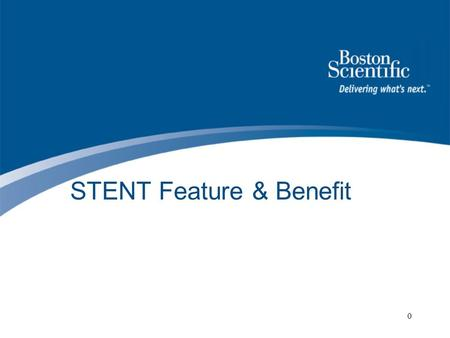 0 STENT Feature & Benefit. DVC-TXS-Training-Module4-6-4-03-EM 1 Learning Objectives Drawbacks of traditional POBA Advantages of Stents in treatment of.