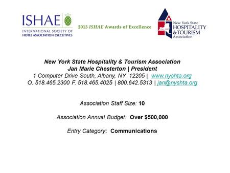 New York State Hospitality & Tourism Association Jan Marie Chesterton | President 1 Computer Drive South, Albany, NY 12205 | www.nyshta.org O. 518.465.2300.