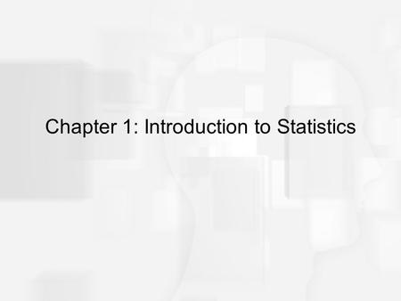 Chapter 1: Introduction to Statistics. What is statistics a set of mathematical procedures to do what? to gather information and to organize and summarize.