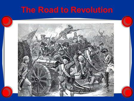 The Road to Revolution. Salutary Neglect- England's policy of leaving the colonies to fend for themselves ~Led to Self-Governance ~Economic Prosperity.