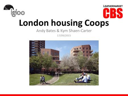 Andy Bates & Kym Shaen-Carter 17/09/2015 London housing Coops.
