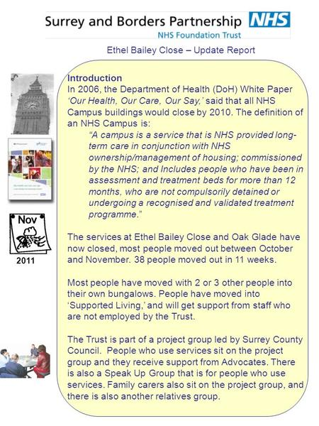 Ethel Bailey Close – Update Report Introduction In 2006, the Department of Health (DoH) White Paper 'Our Health, Our Care, Our Say,' said that all NHS.