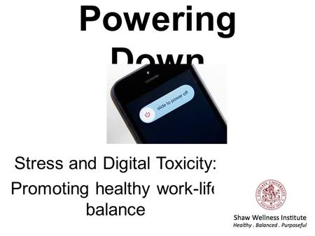 Powering Down Stress and Digital Toxicity: Promoting healthy work-life balance.