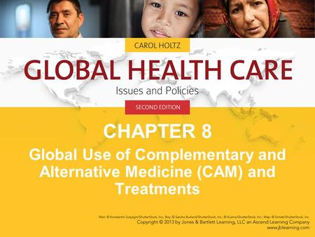 CHAPTER 8 Global Use of Complementary and Alternative Medicine (CAM) and Treatments.