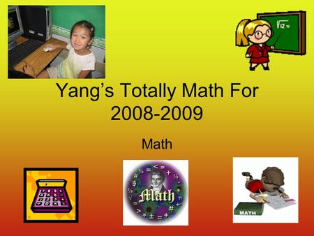 Yang's Totally Math For 2008-2009 Math. Multiplication Table Arrays.