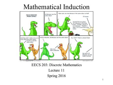 Mathematical Induction EECS 203: Discrete Mathematics Lecture 11 Spring 2016 1.