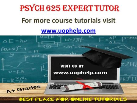 For more course tutorials visit www.uophelp.com. PSYCH 625 Entire Course PSYCH 625 Week 1 Individual Assignment Basic Concepts in Statistics Worksheet.