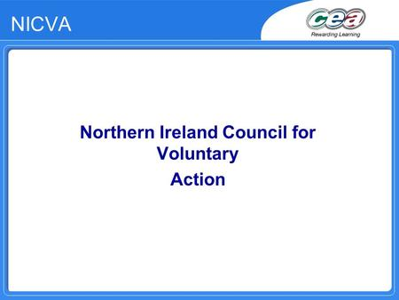 NICVA Northern Ireland Council for Voluntary Action.