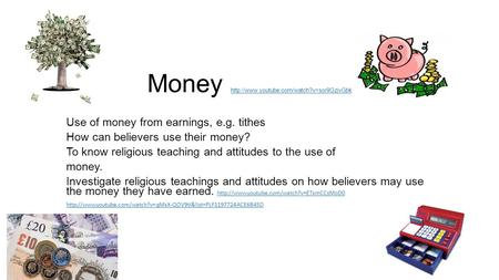 Money   Use of money from earnings, e.g. tithes How can believers use.