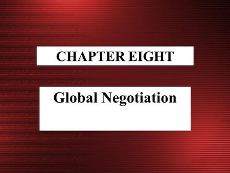 CHAPTER EIGHT Global Negotiation. McGraw-Hill/Irwin © 2004 The McGraw-Hill Companies, Inc., All Rights Reserved. 8-2 The American Negotiation Style 