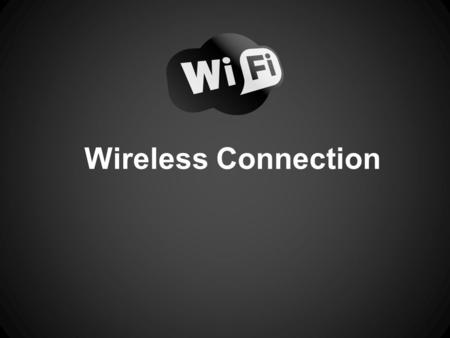 Wireless Connection. Physical Description / Types When looking at Wi-Fi you are unable to see the frequencies that come off the router. A router looks.