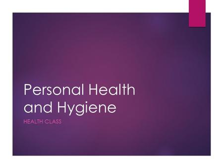 Personal Health and Hygiene HEALTH CLASS. Short term and long terms goals  Short term goals - are ones that you will achieve in the near future (e.g.,