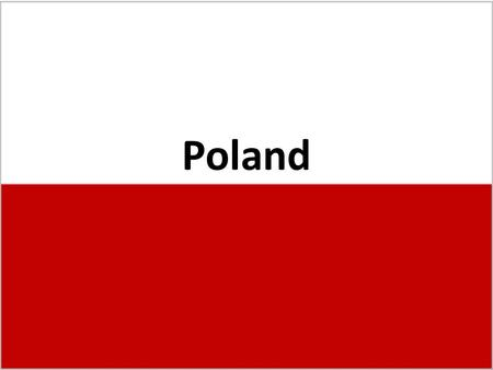 Poland. Poland's Profile Capital: Warsaw Size:313,000km2 Population: 38.1 million Language: Polish National day: 11 th November.
