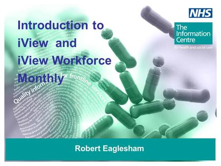 Robert Eaglesham Introduction to iView and iView Workforce Monthly.